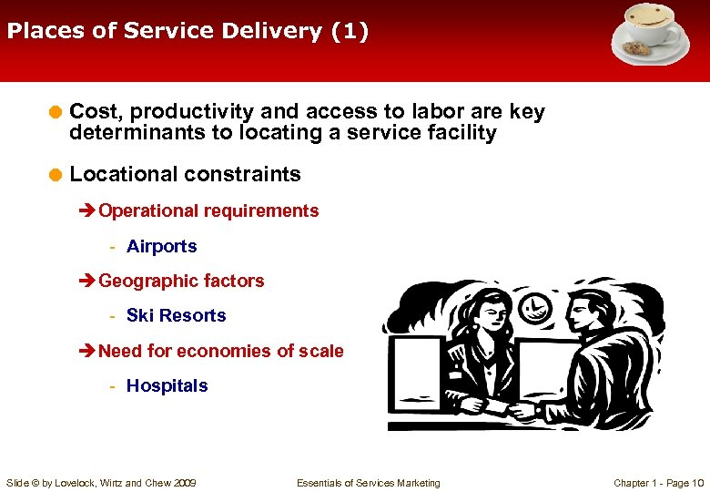 Places of Service Delivery (1) = Cost, productivity and access to labor are key