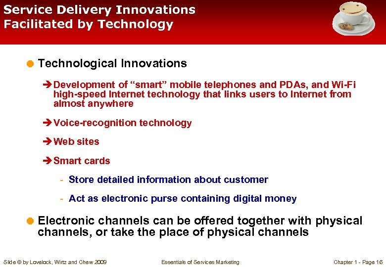 """Service Delivery Innovations Facilitated by Technology = Technological Innovations è Development of """"smart"""" mobile"""