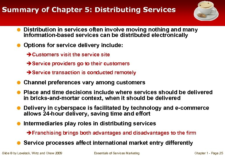 Summary of Chapter 5: Distributing Services = Distribution in services often involve moving nothing