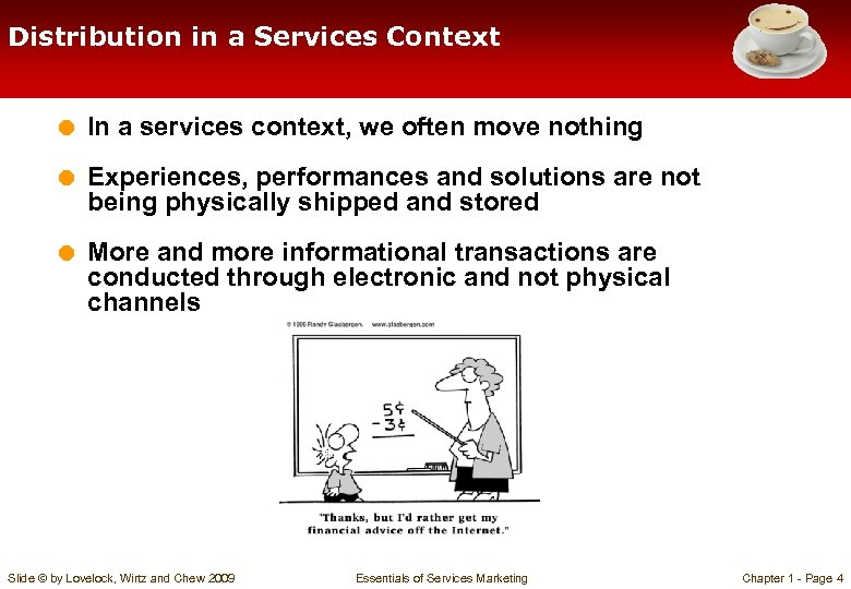 Distribution in a Services Context = In a services context, we often move nothing