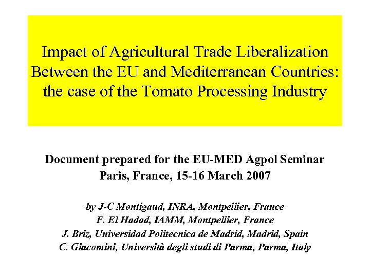 Impact of Agricultural Trade Liberalization Between the EU and Mediterranean Countries: the case of