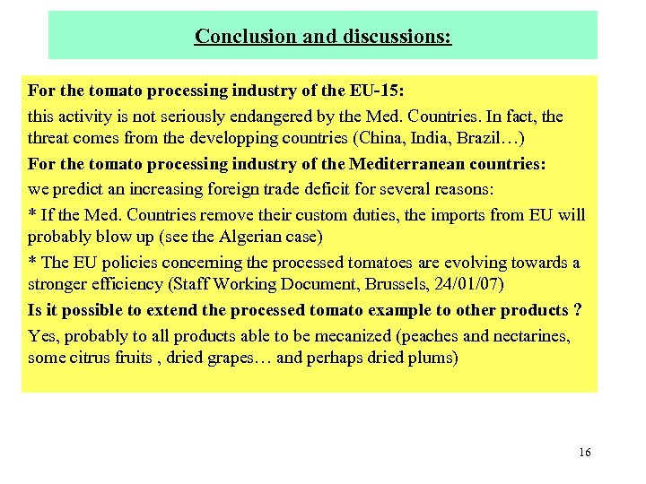 Conclusion and discussions: For the tomato processing industry of the EU-15: this activity is