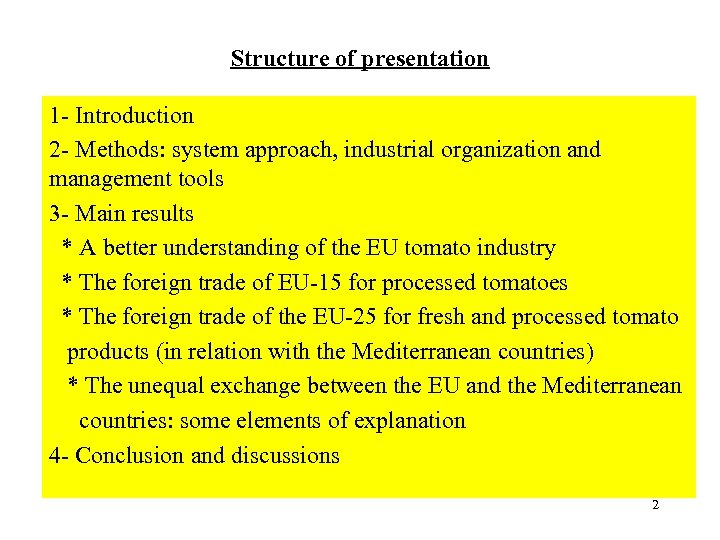 Structure of presentation 1 - Introduction 2 - Methods: system approach, industrial organization and