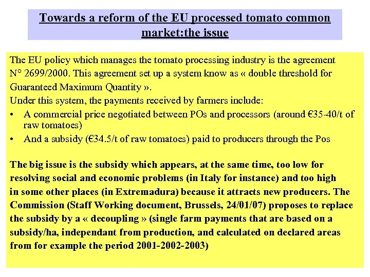 Towards a reform of the EU processed tomato common market: the issue The EU