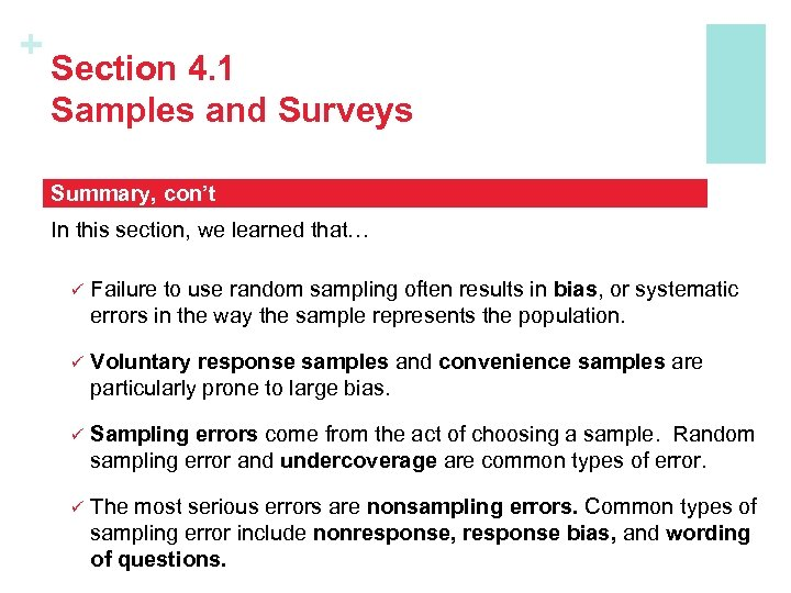 + Section 4. 1 Samples and Surveys Summary, con't In this section, we learned