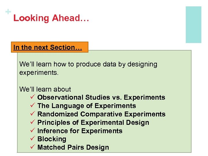 + Looking Ahead… In the next Section… We'll learn how to produce data by