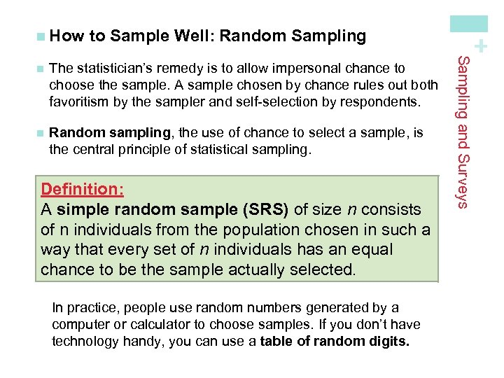 to Sample Well: Random Sampling The statistician's remedy is to allow impersonal chance to