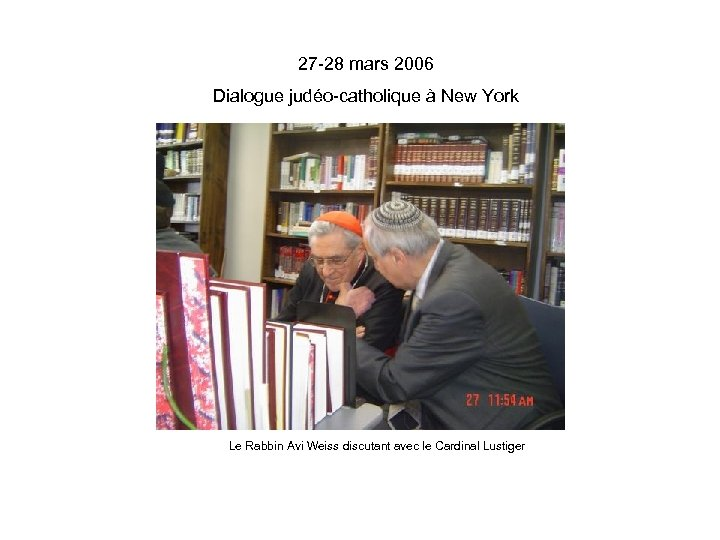 27 -28 mars 2006 Dialogue judéo-catholique à New York Le Rabbin Avi Weiss discutant