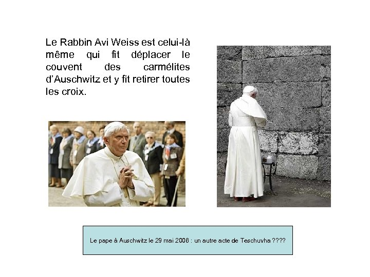 Le Rabbin Avi Weiss est celui-là même qui fit déplacer le couvent des carmélites