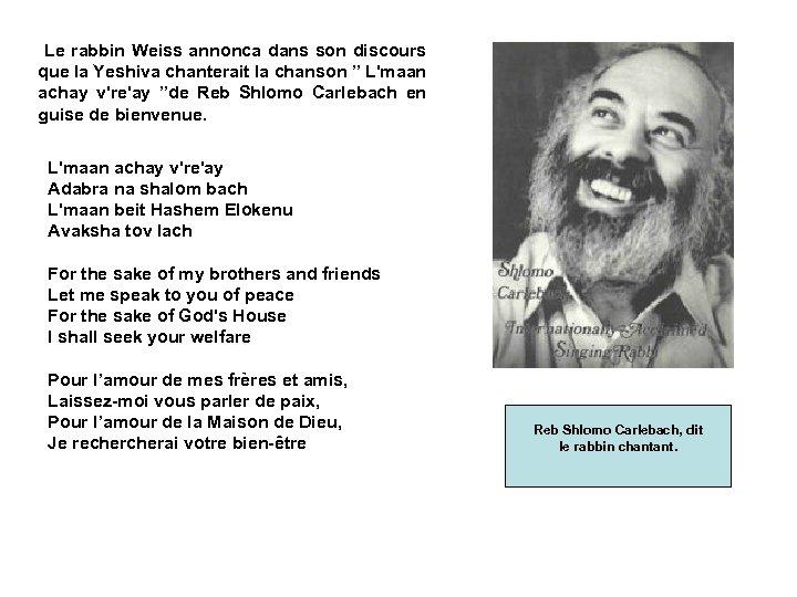 """Le rabbin Weiss annonca dans son discours que la Yeshiva chanterait la chanson """""""