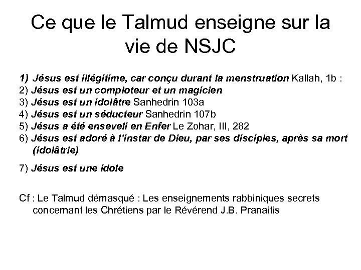 Ce que le Talmud enseigne sur la vie de NSJC 1) Jésus est illégitime,