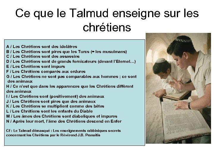 Ce que le Talmud enseigne sur les chrétiens A / Les Chrétiens sont des