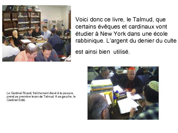 Voici donc ce livre, le Talmud, que certains évêques et cardinaux vont étudier à