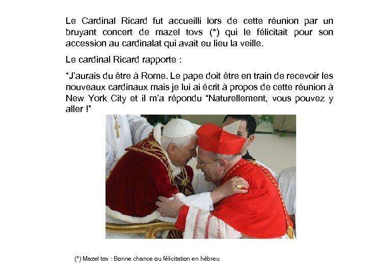 Le Cardinal Ricard fut accueilli lors de cette réunion par un bruyant concert de