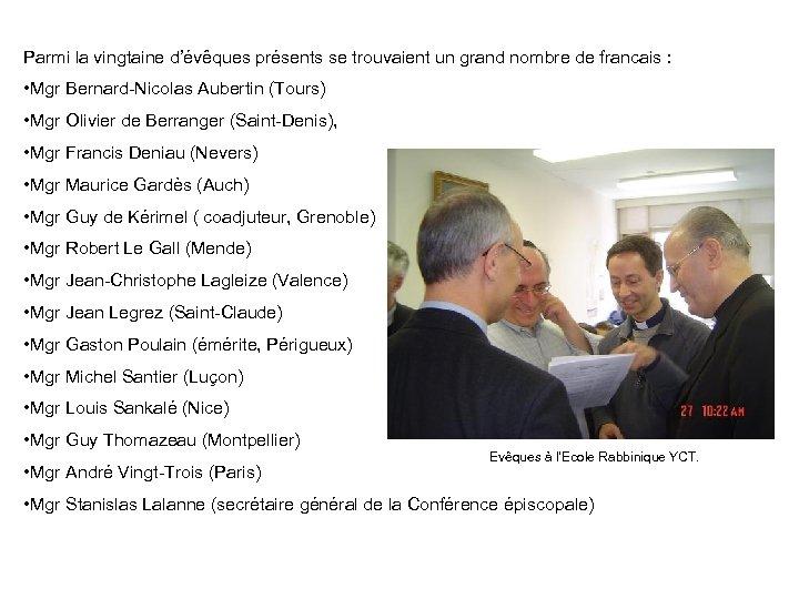Parmi la vingtaine d'évêques présents se trouvaient un grand nombre de francais : •