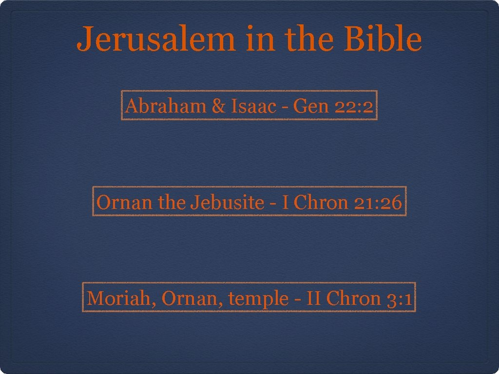Jerusalem in the Bible Abraham & Isaac - Gen 22: 2 Ornan the Jebusite