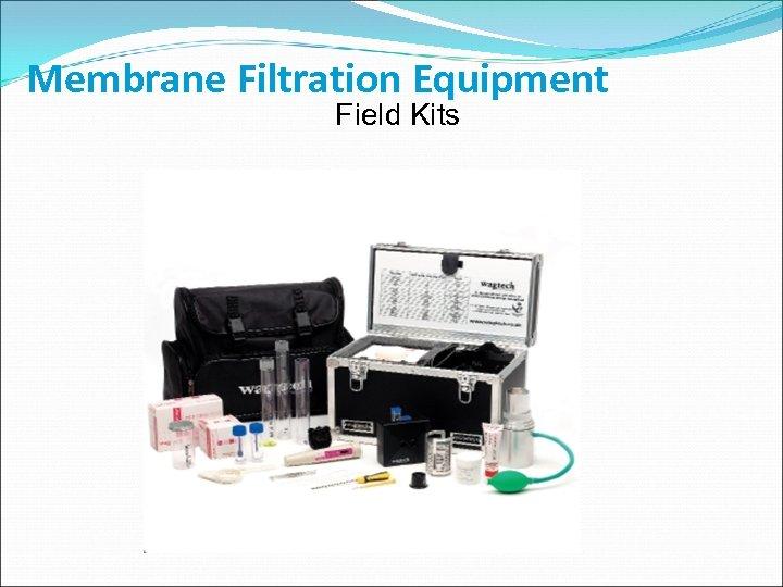Membrane Filtration Equipment Field Kits