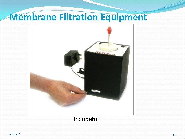 Membrane Filtration Equipment Incubator 2008 -08 40