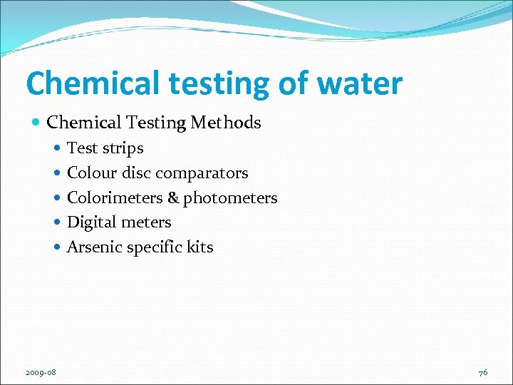 Chemical testing of water Chemical Testing Methods Test strips Colour disc comparators Colorimeters &
