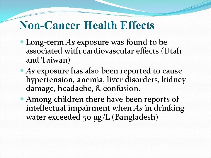 Non-Cancer Health Effects Long-term As exposure was found to be associated with cardiovascular effects