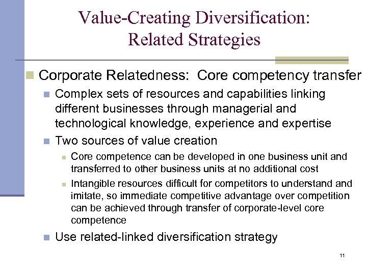 Value-Creating Diversification: Related Strategies n Corporate Relatedness: Core competency transfer n n Complex sets