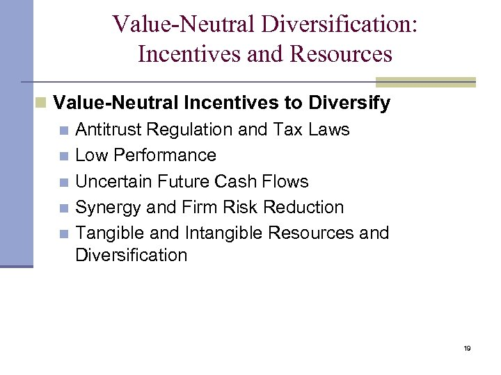 Value-Neutral Diversification: Incentives and Resources n Value-Neutral Incentives to Diversify n Antitrust Regulation and