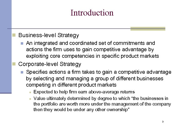 Introduction n Business-level Strategy n An integrated and coordinated set of commitments and actions