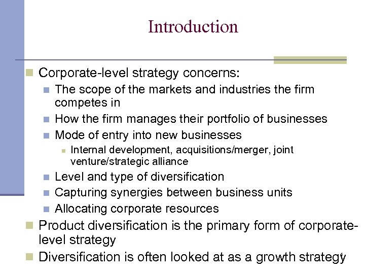 Introduction n Corporate-level strategy concerns: n The scope of the markets and industries the