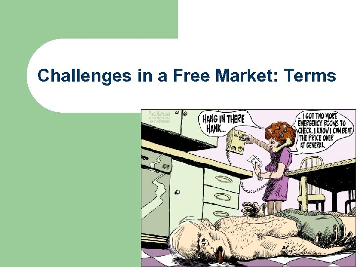 Challenges in a Free Market: Terms
