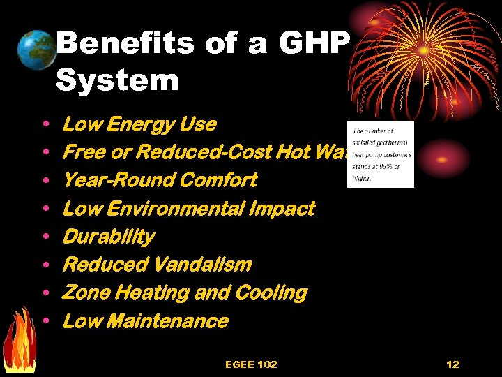 Benefits of a GHP System • • Low Energy Use Free or Reduced-Cost Hot