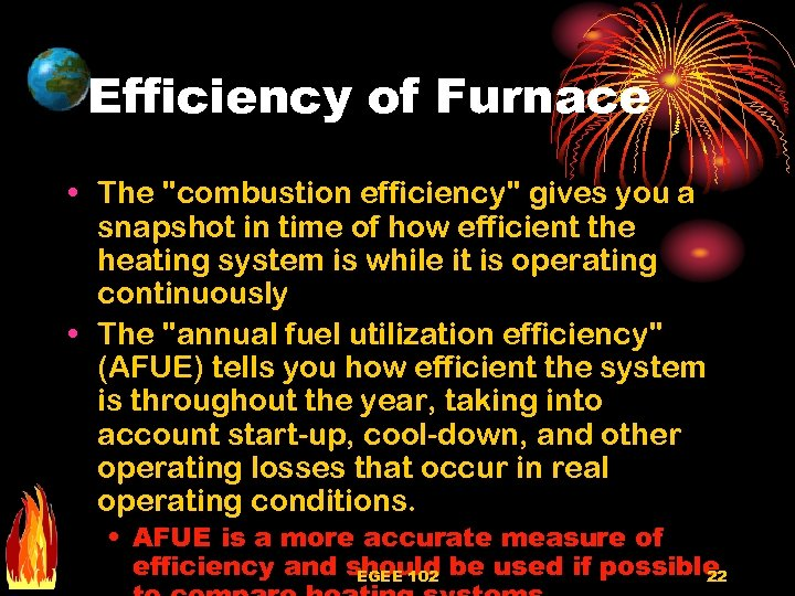Efficiency of Furnace • The