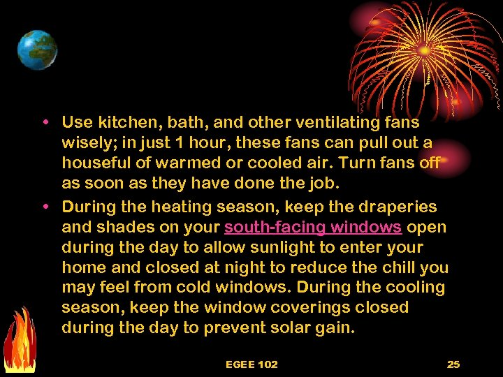 • Use kitchen, bath, and other ventilating fans wisely; in just 1 hour,