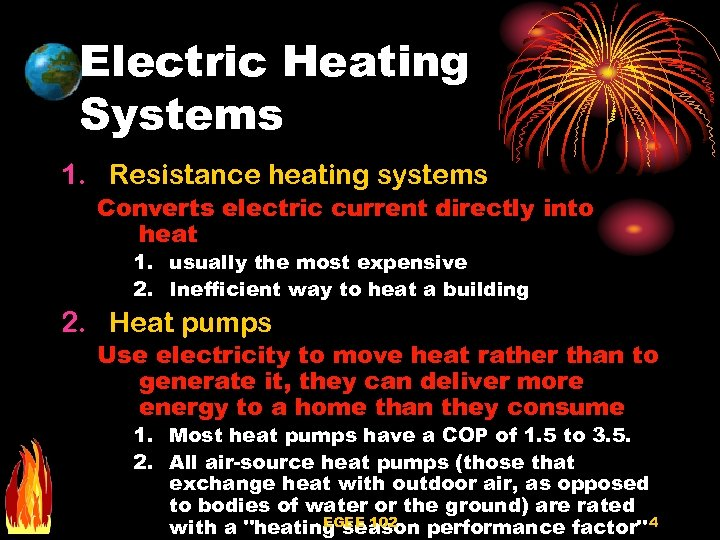 Electric Heating Systems 1. Resistance heating systems Converts electric current directly into heat 1.