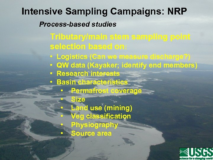 Intensive Sampling Campaigns: NRP Process-based studies Tributary/main stem sampling point selection based on: •