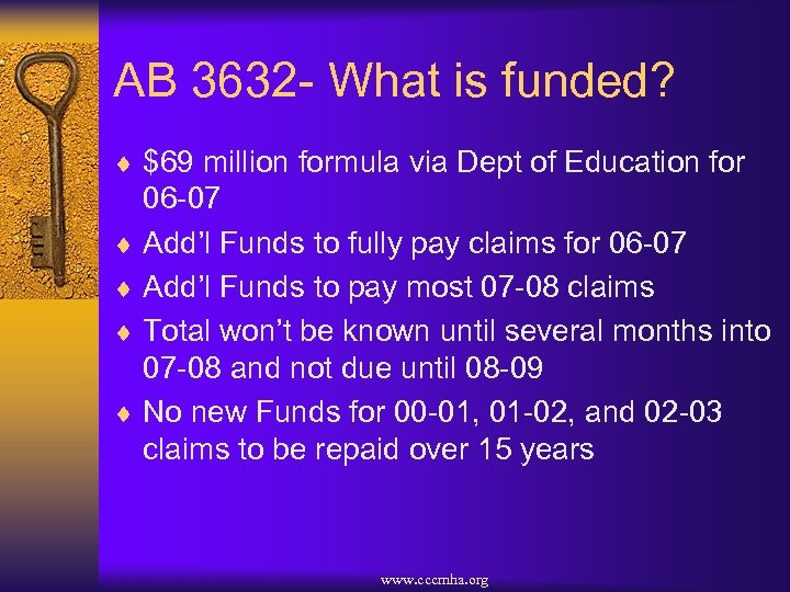 AB 3632 - What is funded? ¨ $69 million formula via Dept of Education