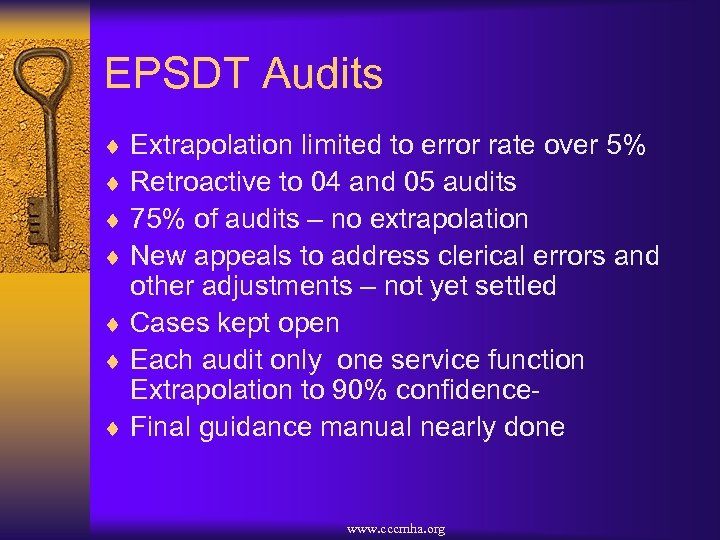 EPSDT Audits ¨ Extrapolation limited to error rate over 5% ¨ Retroactive to 04