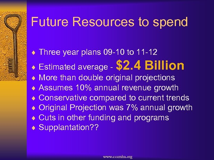Future Resources to spend ¨ Three year plans 09 -10 to 11 -12 $2.
