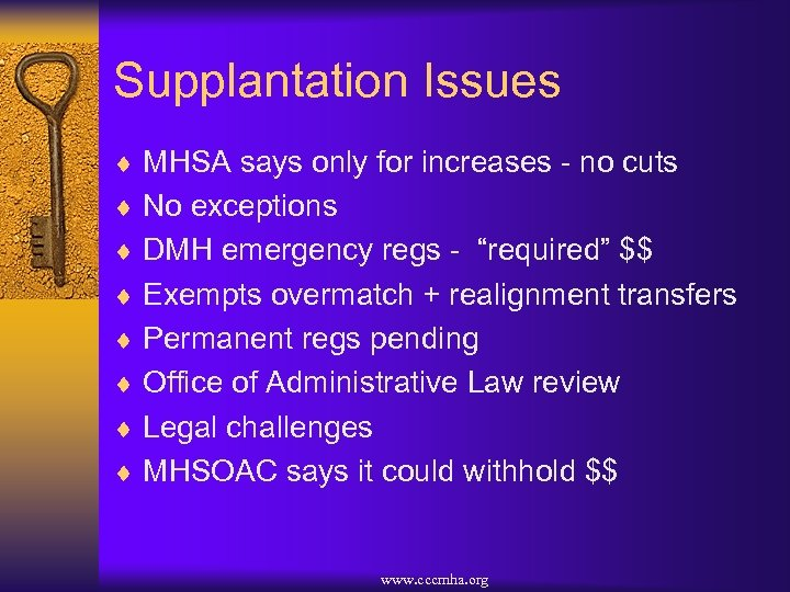 Supplantation Issues ¨ MHSA says only for increases - no cuts ¨ No exceptions