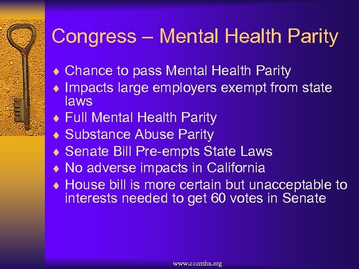 Congress – Mental Health Parity ¨ Chance to pass Mental Health Parity ¨ Impacts