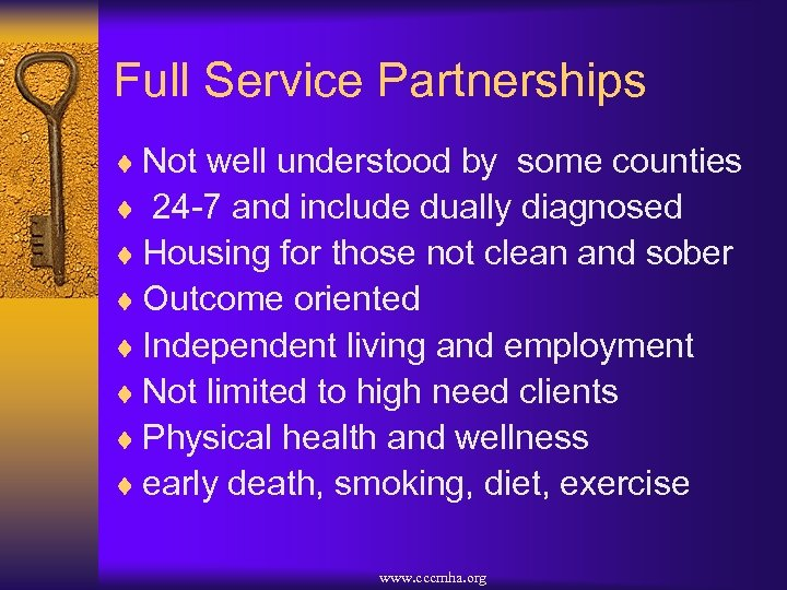 Full Service Partnerships ¨ Not well understood by some counties ¨ 24 -7 and