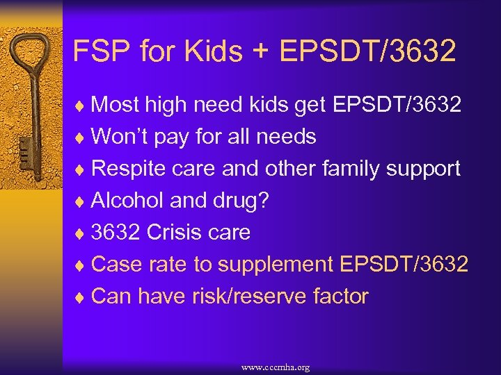 FSP for Kids + EPSDT/3632 ¨ Most high need kids get EPSDT/3632 ¨ Won't