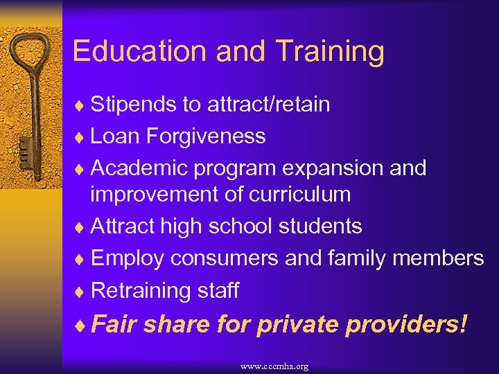 Education and Training ¨ Stipends to attract/retain ¨ Loan Forgiveness ¨ Academic program expansion