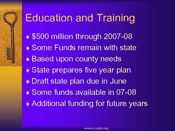 Education and Training ¨ $500 million through 2007 -08 ¨ Some Funds remain with