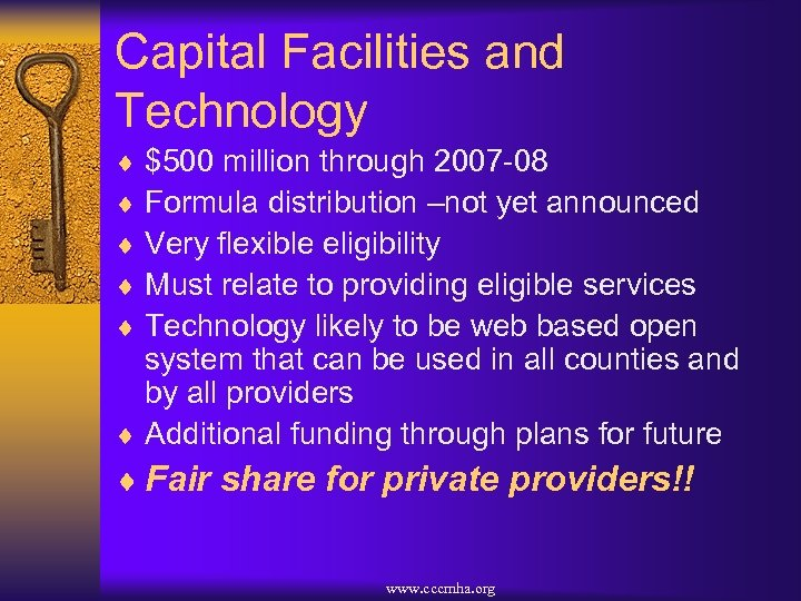 Capital Facilities and Technology ¨ $500 million through 2007 -08 ¨ Formula distribution –not
