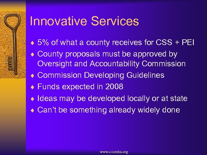 Innovative Services ¨ 5% of what a county receives for CSS + PEI ¨