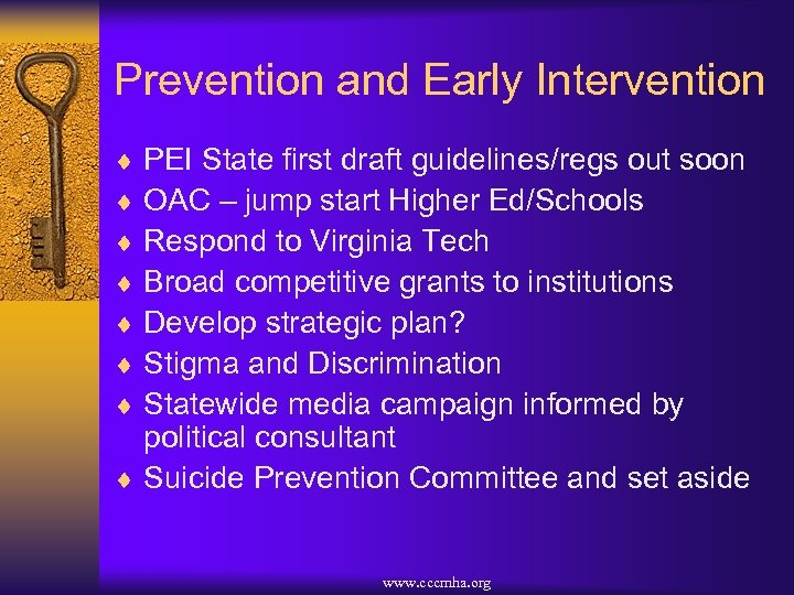 Prevention and Early Intervention ¨ PEI State first draft guidelines/regs out soon ¨ OAC