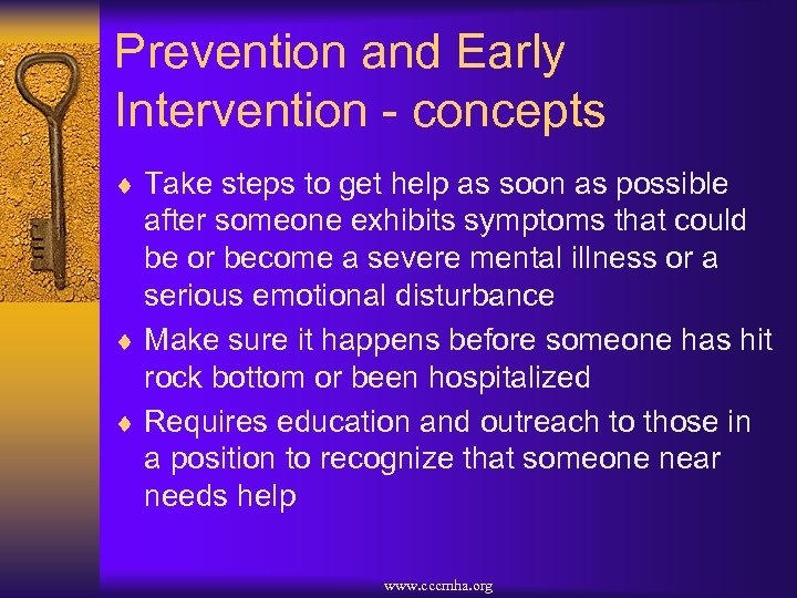 Prevention and Early Intervention - concepts ¨ Take steps to get help as soon