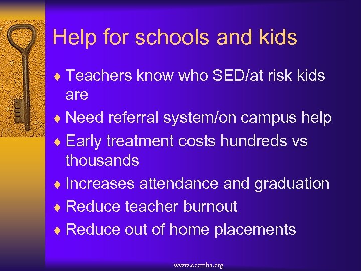 Help for schools and kids ¨ Teachers know who SED/at risk kids are ¨