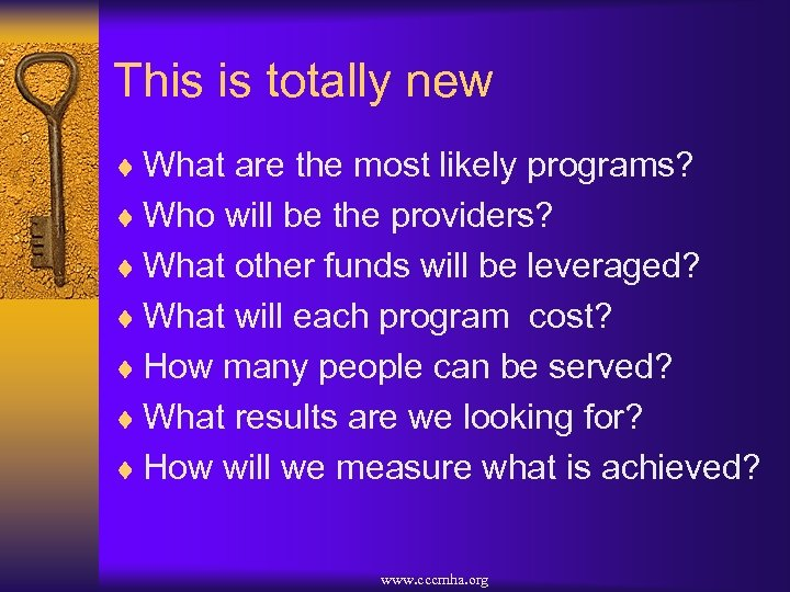 This is totally new ¨ What are the most likely programs? ¨ Who will