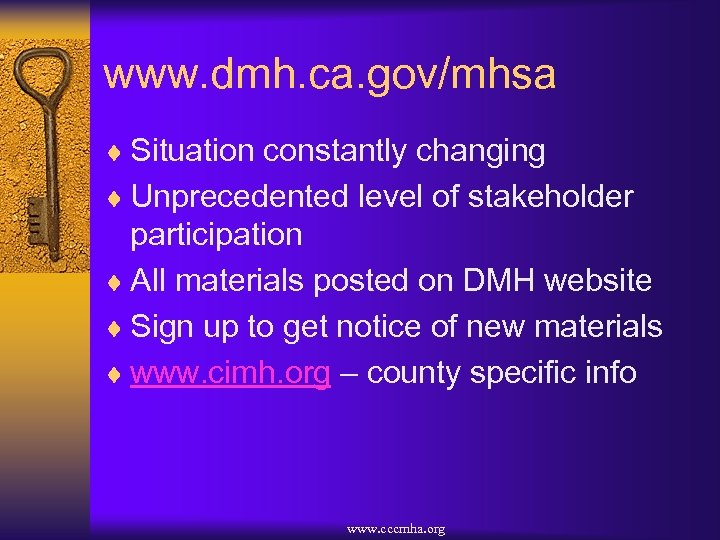 www. dmh. ca. gov/mhsa ¨ Situation constantly changing ¨ Unprecedented level of stakeholder participation